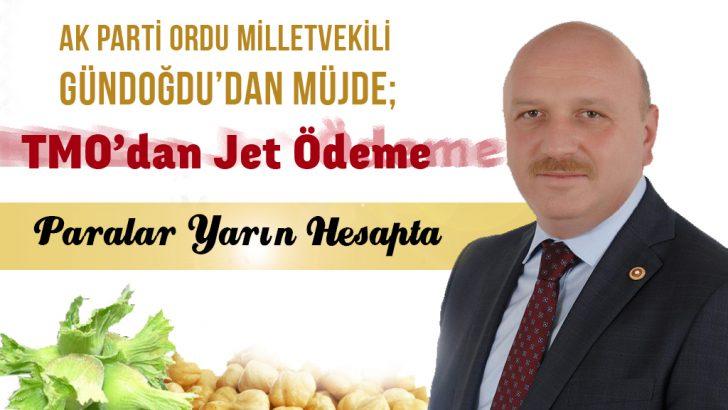 Gündoğdu'dan Müjde; TMO'dan Jet Ödeme