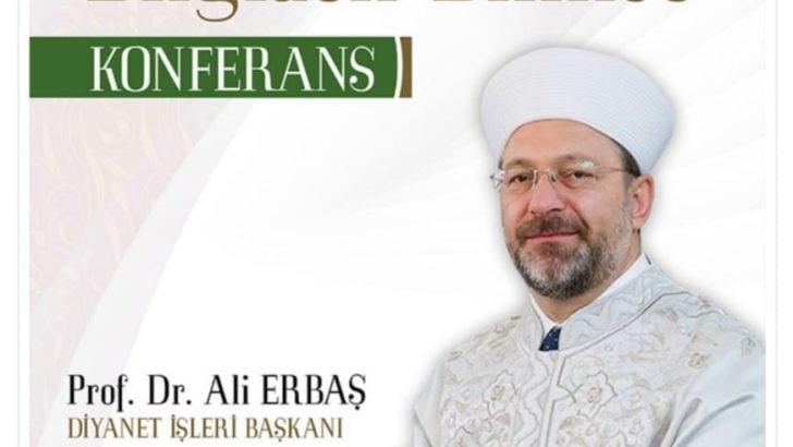 Diyanet İşleri Başkanı Prof. Dr. Ali Erbaş Ordu'ya geliyor.